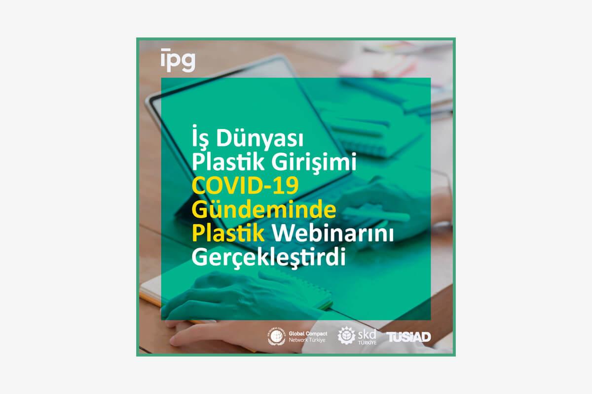 """İş Dünyası Plastik Girişimi """"COVID-19 Gündeminde Plastik"""" Webinarı Gerçekleşti"""